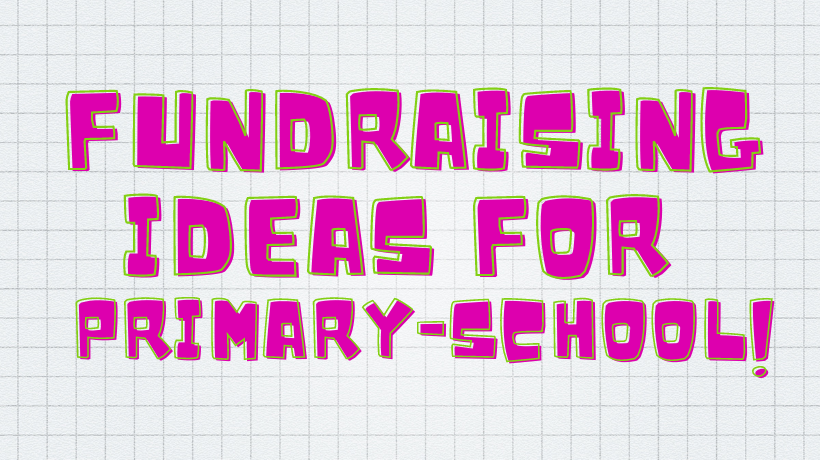 Fundraising ideas for primary-school kids